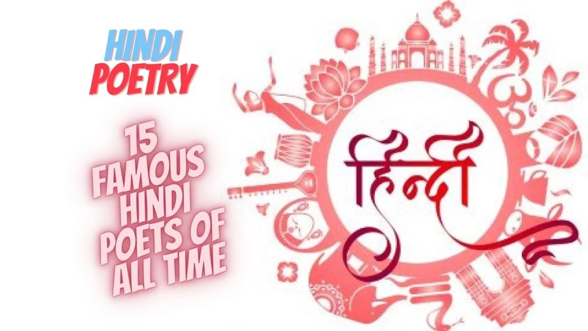 Hindi Poetry: 15 Famous Hindi Poets Of All Time
