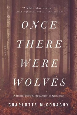 Once There Were Wolves By Charlotte McConaghy is a Fine Example of Masterful Storytelling