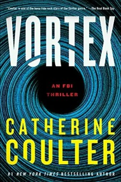 Vortex By Catherine Coulter Is Full of Twist and Turns and Suspense (FBI series)