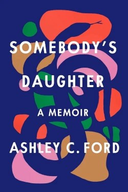 Books Of 2021 That Deserve A Movie (Somebody's Daughter)