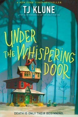Under The Whispering Door By TJ Klune is Gentle, Soft and at Times Heart-Breaking Story