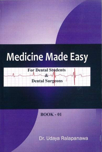 MEDICINE MADE EASY (FOR DENTAL STUDENTS & DENTAL SURGEONS )
