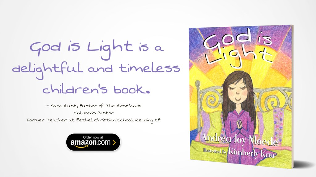 God is Light—Written by Andrea Joy Moede and Illustrated by Kimberly Kau