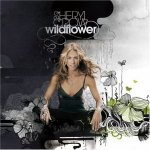 Wildflower ~ Sheryl Crow