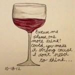 Dave Matthews Band ~ Grace is Gone -- Excuse me please, one more drink? via http://myendlessdoodles.tumblr.com/
