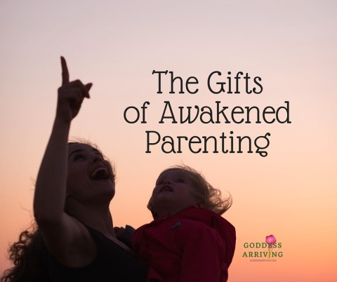 The Gifts of Awakened Parenting