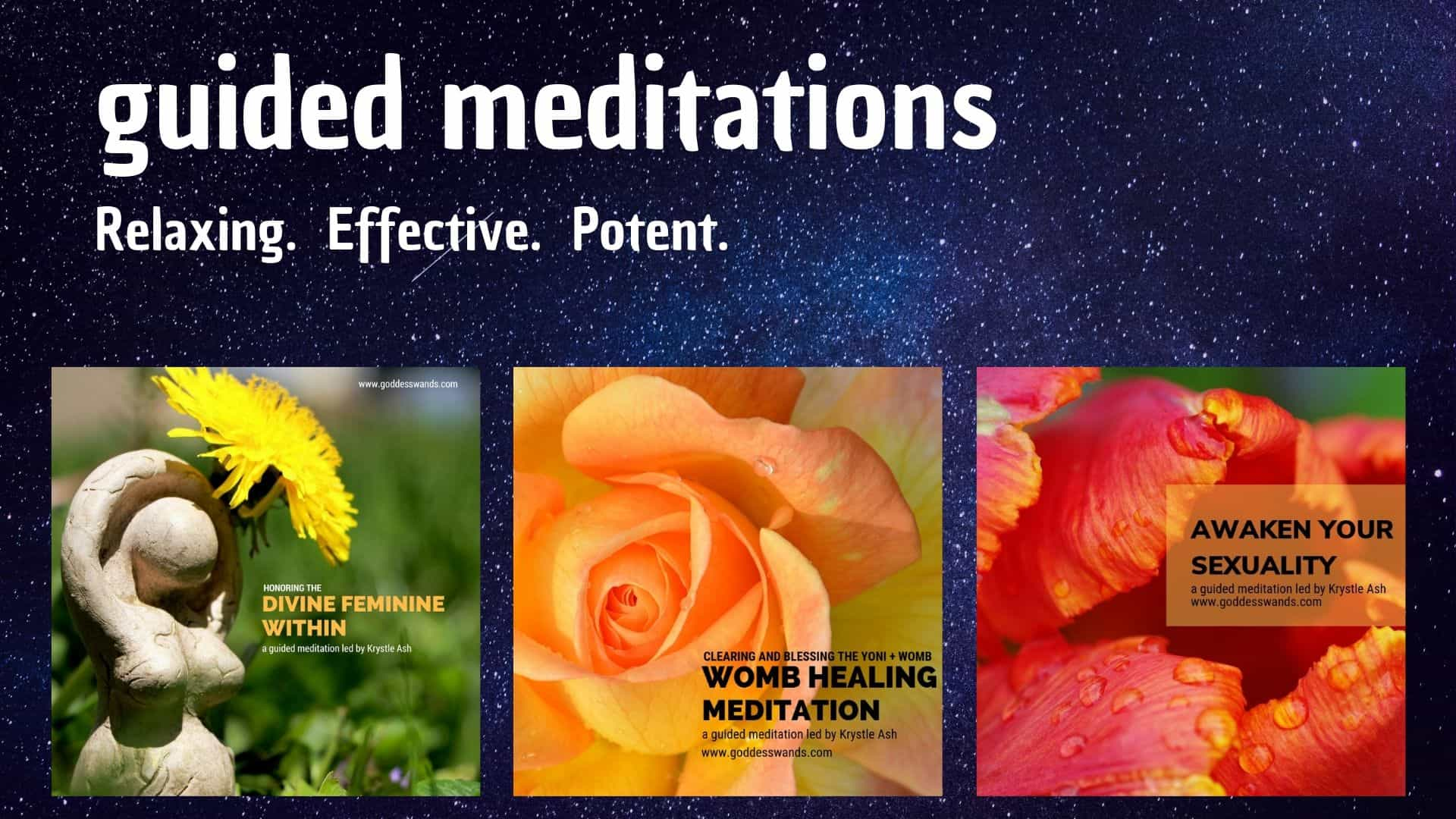 tantric meditations, guided meditations, women's work, divine feminine meditation, goddess wands, krystle ash, womb healing meditation, goddess meditation, yoni meditation, sex chakra