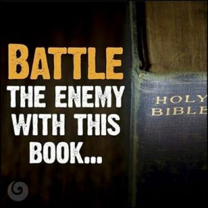 Battle the Enemy with the Bible