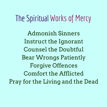 Spiritual Works of Mercy