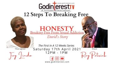 GodinterestTV - 12 Steps To Breaking Free with Therapist Fay Lindo and Pastor Ray Patrick - 04/17/21