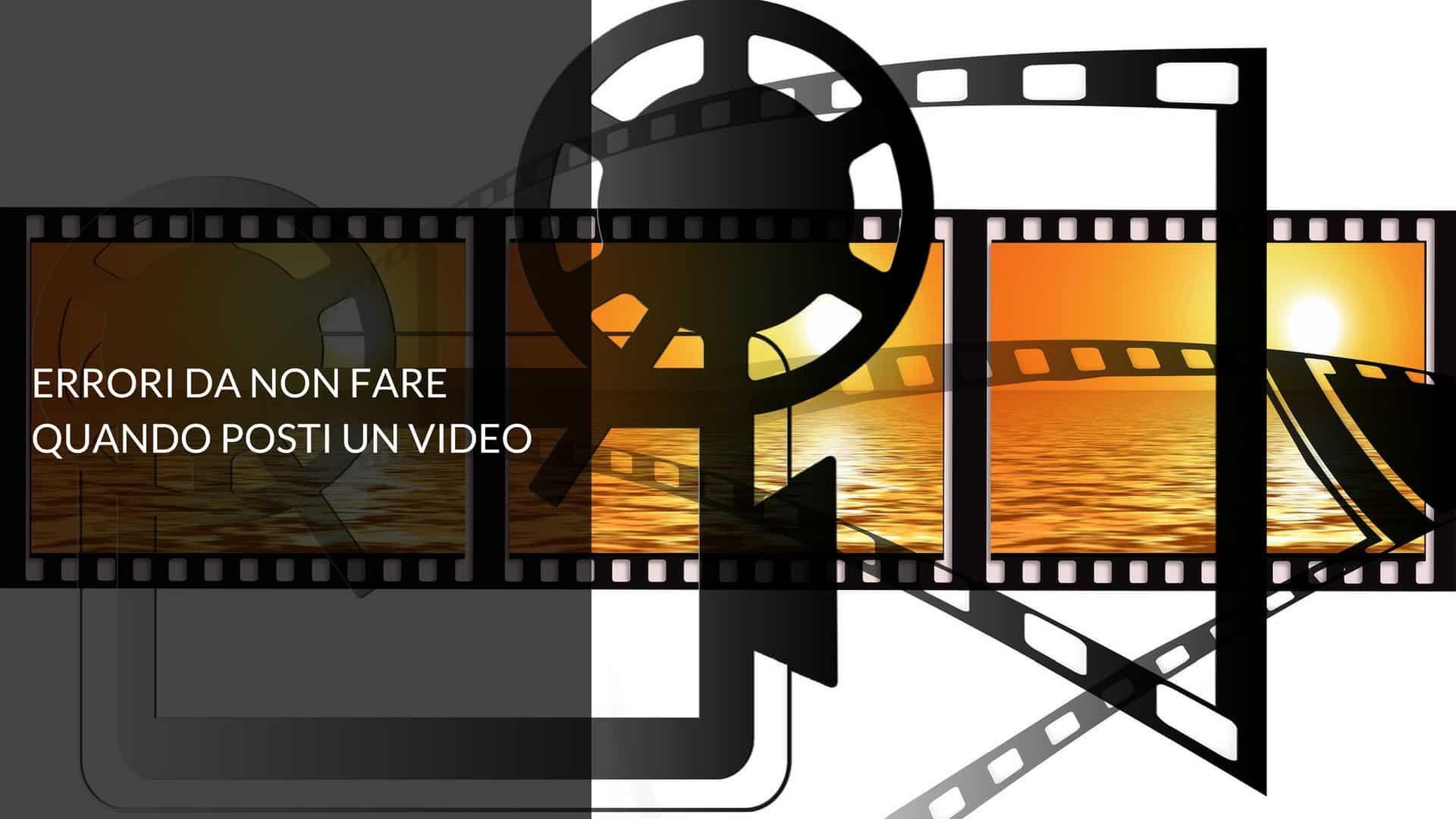 Errori da non fare quando pubblichi un video sul blog