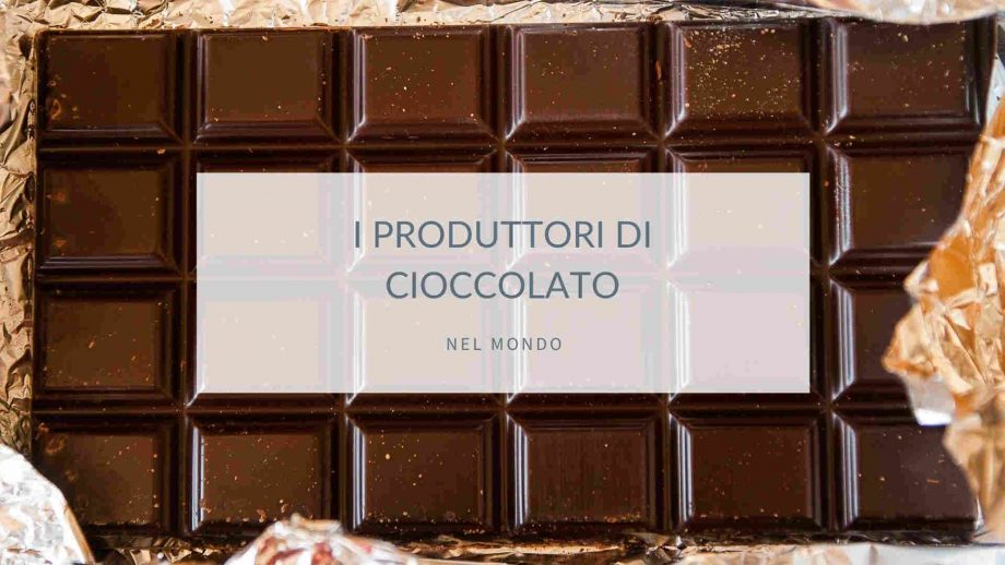 I produttori di cioccolato nel mondo