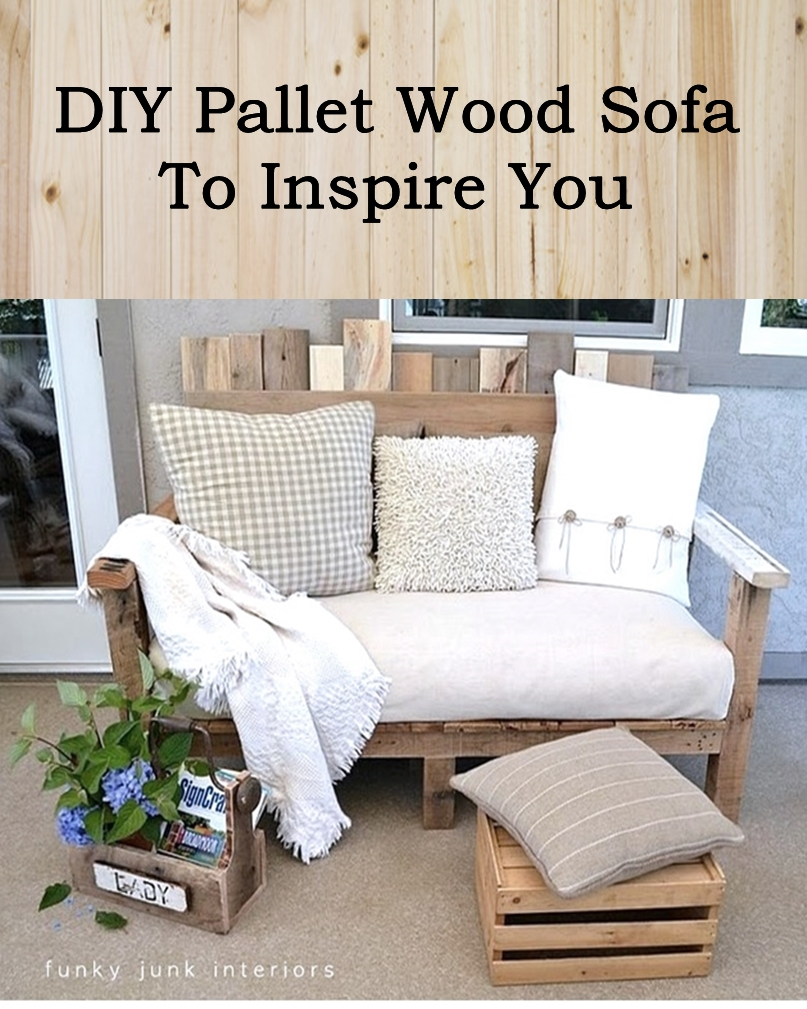 The Sofa Is One Of Basic And Most Important Furniture That Necessary For Every Home Made From Pallets Has Become Very Por Lately