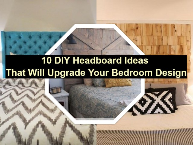 10 diy headboard ideas that will upgrade your bedroom design