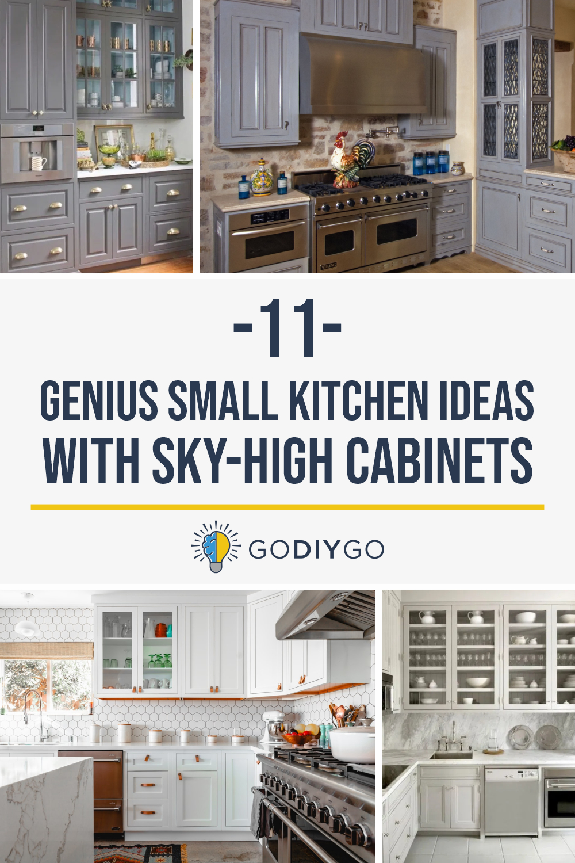 11 Genius Small Kitchen Ideas With Sky High Cabinets Godiygo Com