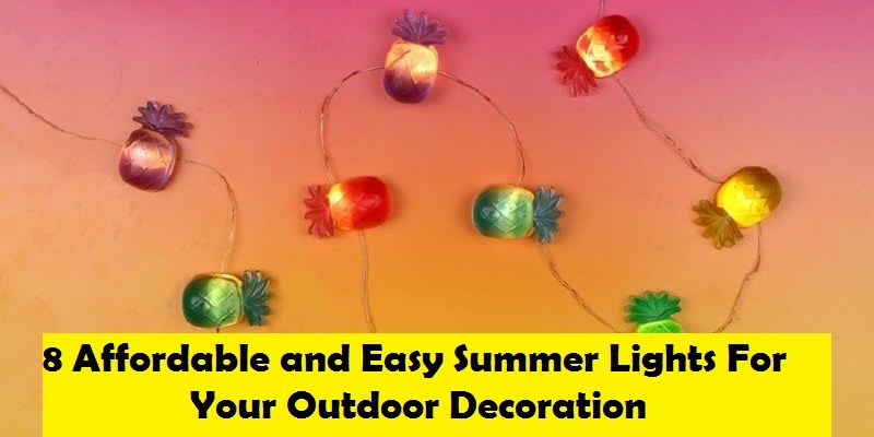 8 affordable and easy summer lights for your outdoor decoration