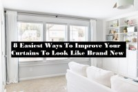 8 Easiest Ways To Improve Your Curtains To Look Like Brand New