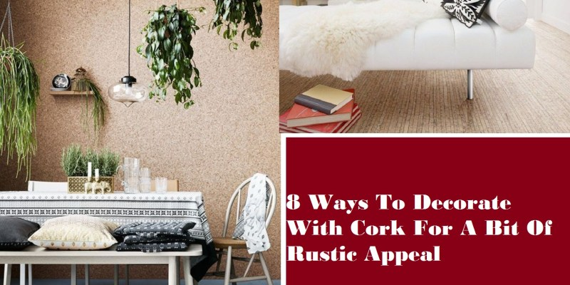 8 ways to decorate with cork for a bit of rustic appeal