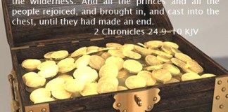 2 Chronicles 24:9-10 And they made a proclamation through Judah and Jerusalem, to bring in to the LORD the collection that Moses the servant of God laid upon Israel in the wilderness. And all the princes and all the people rejoiced, and brought in, and cast into the chest, until they had made an end.
