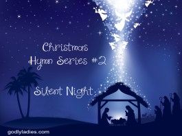 Silent Night - Christmas Hymn Series Godly Ladies