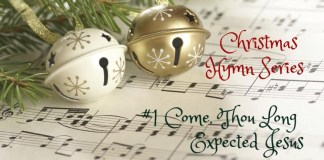 Christmas Hymn Series - Come Thou Long Expected Jesus