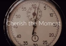 Cherish the moment