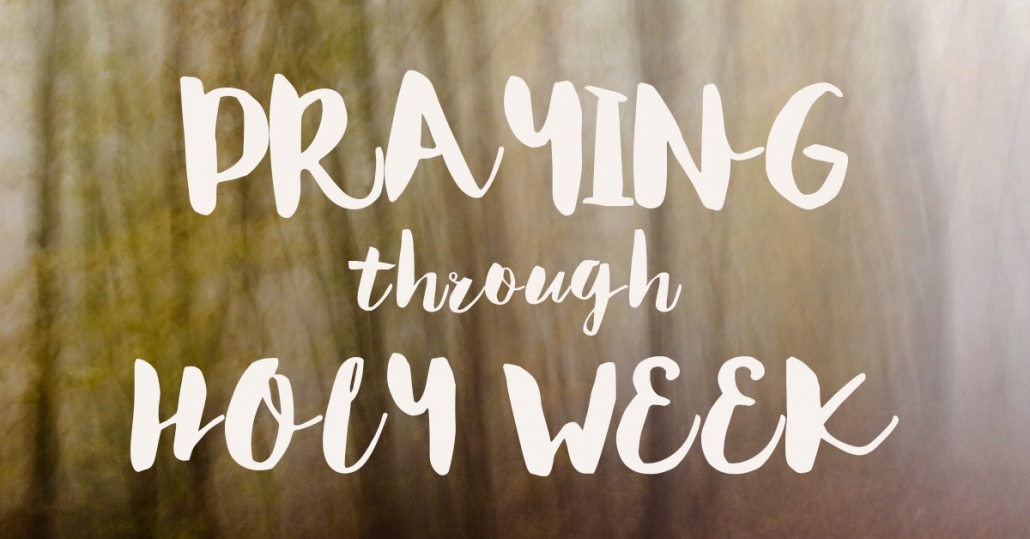 Holy Week Prayer | Godmanchester Baptist Church