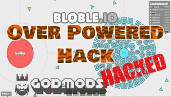 Bloble.io Over Powered Hack