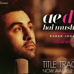 Ae Dil Hai Mushkil Title Song