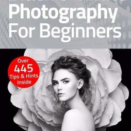 Black & White Photography For Beginners – 5th Edition, 2021 Free Download
