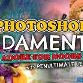Photoshop Fundamentals (Adobe for Noobs)