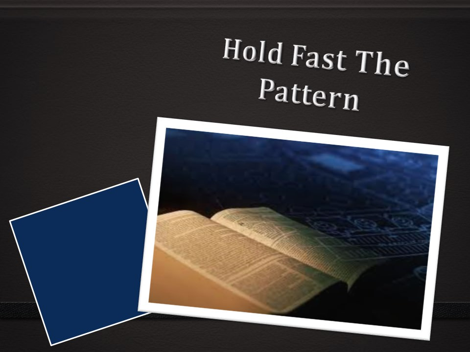 Hold Fast The Pattern (Lesson 1)