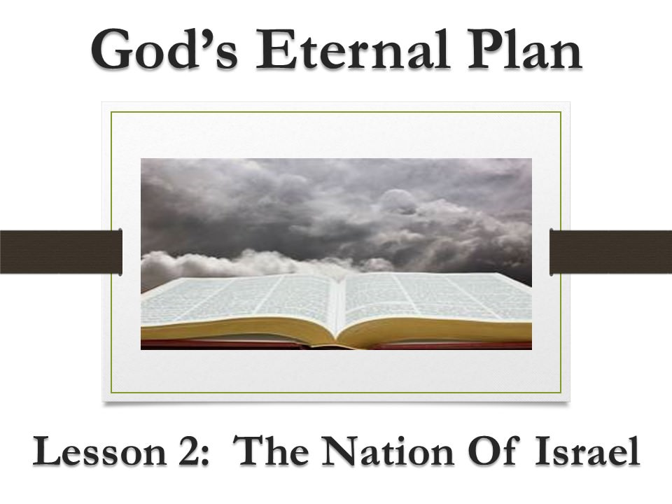 God's Eternal Plan (Lesson 2:  The Nation Of Israel)