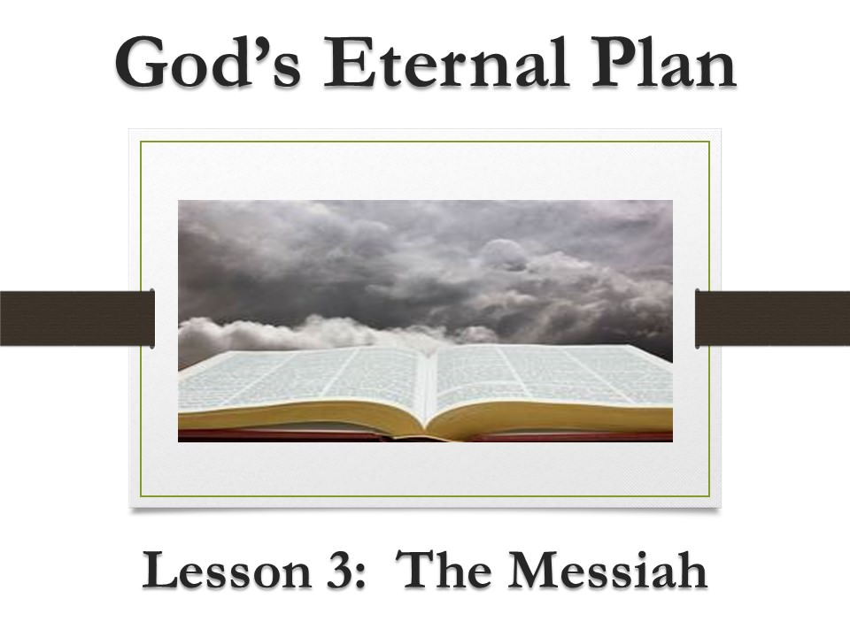 God's Eternal Plan (Lesson 3:  The Messiah)