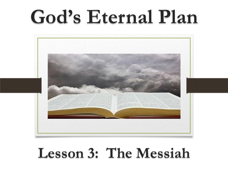 God's Eternal Plan (Lesson 3:  The Messiah)