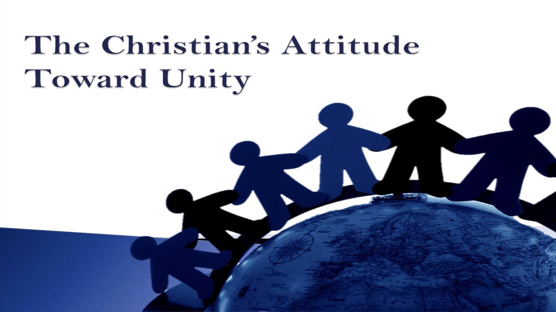 the christian s attitude toward unity. Black Bedroom Furniture Sets. Home Design Ideas