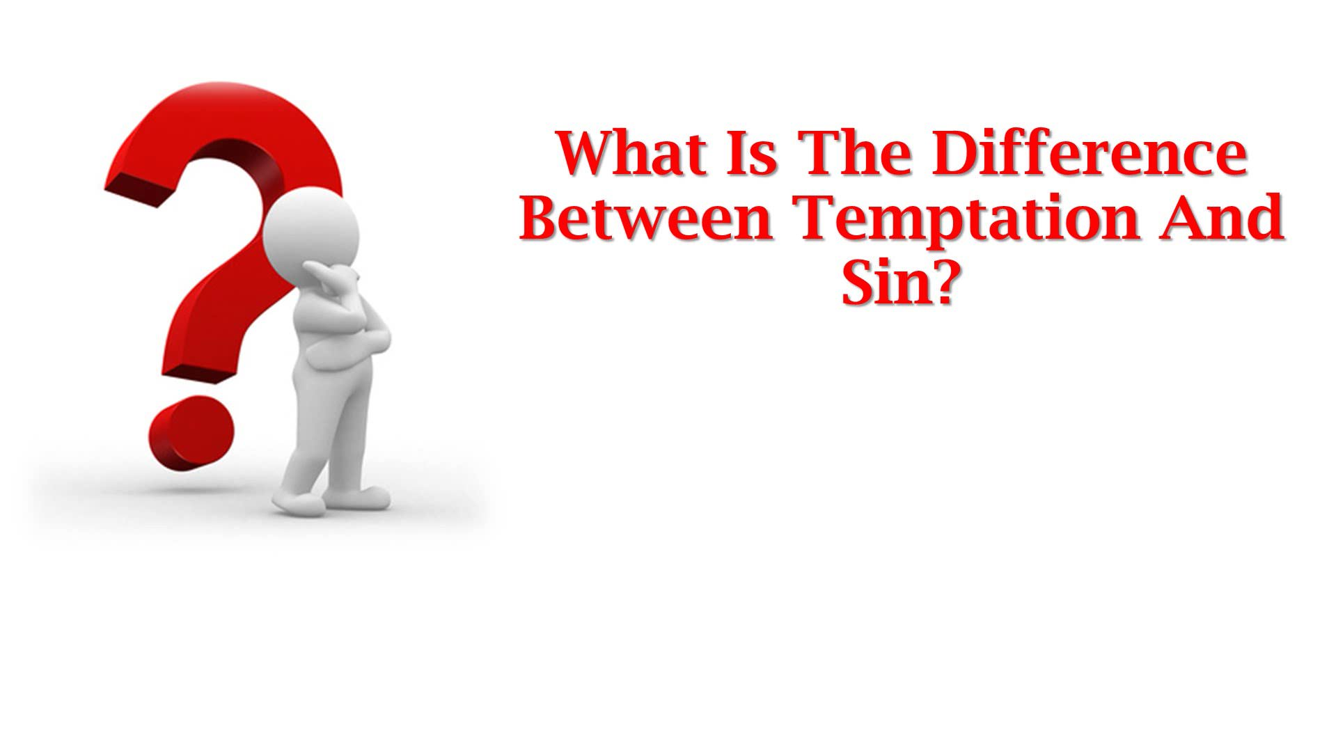 What Is The Difference Between Temptation And Sin?
