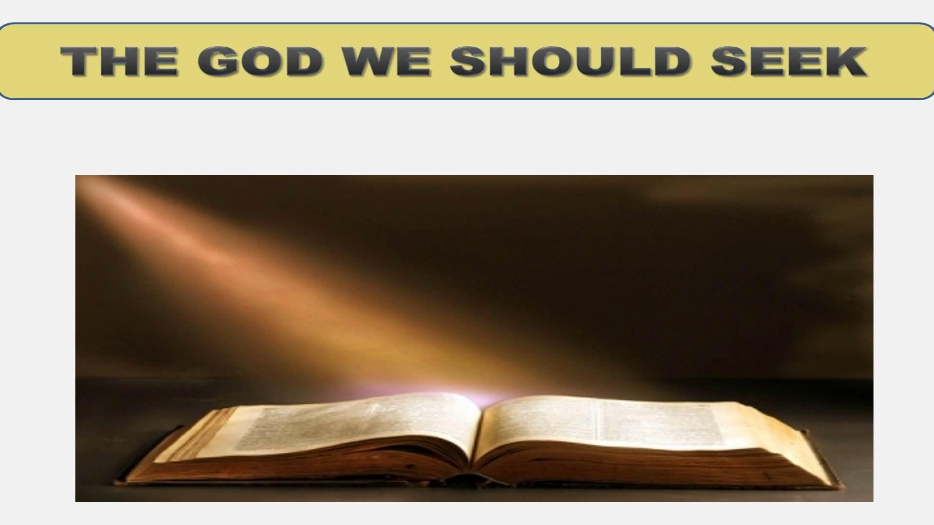 Seeking God (Lesson 1:  The God We Should Seek)