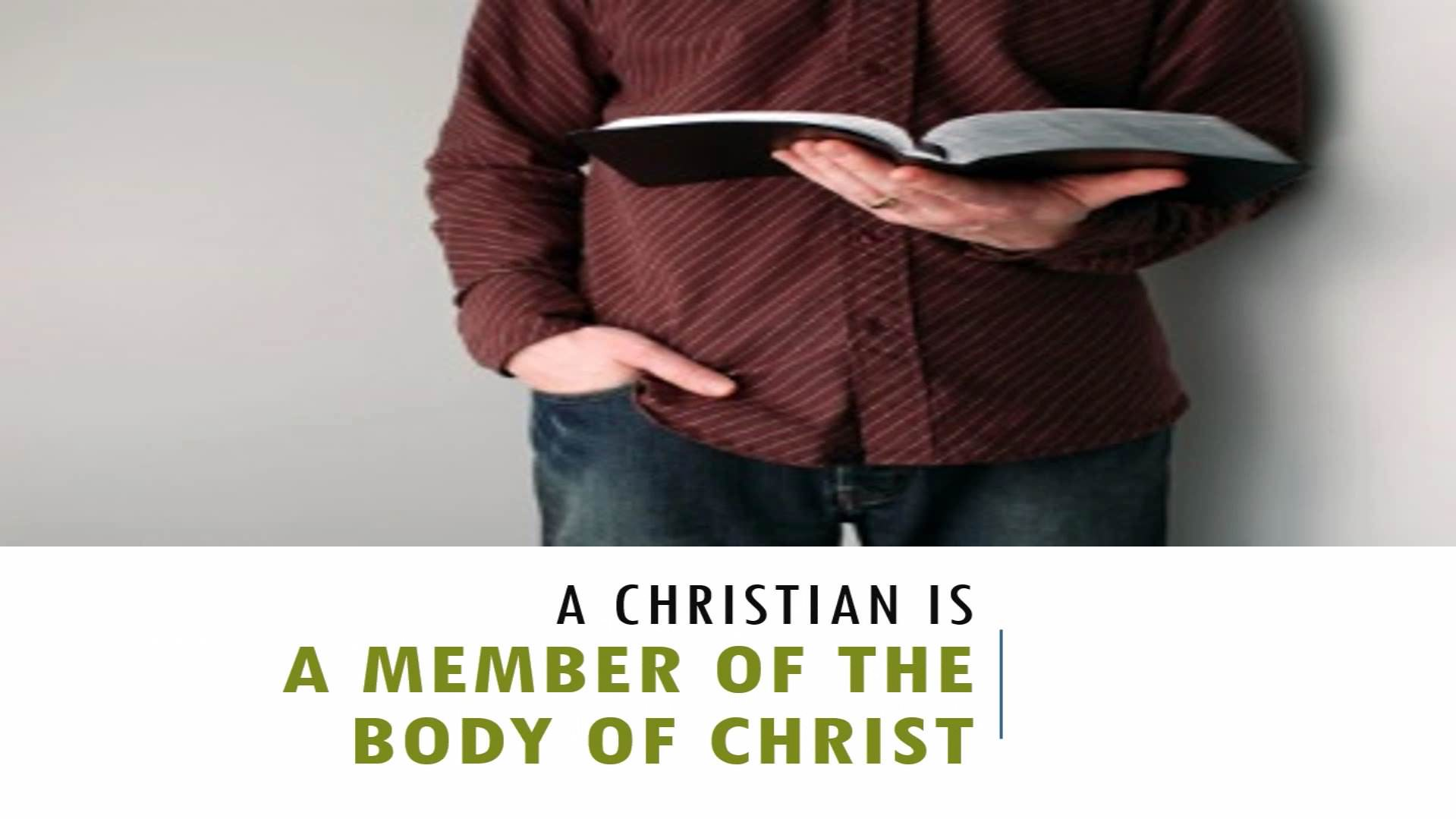 A Christian Is A Member Of The Body Of Christ
