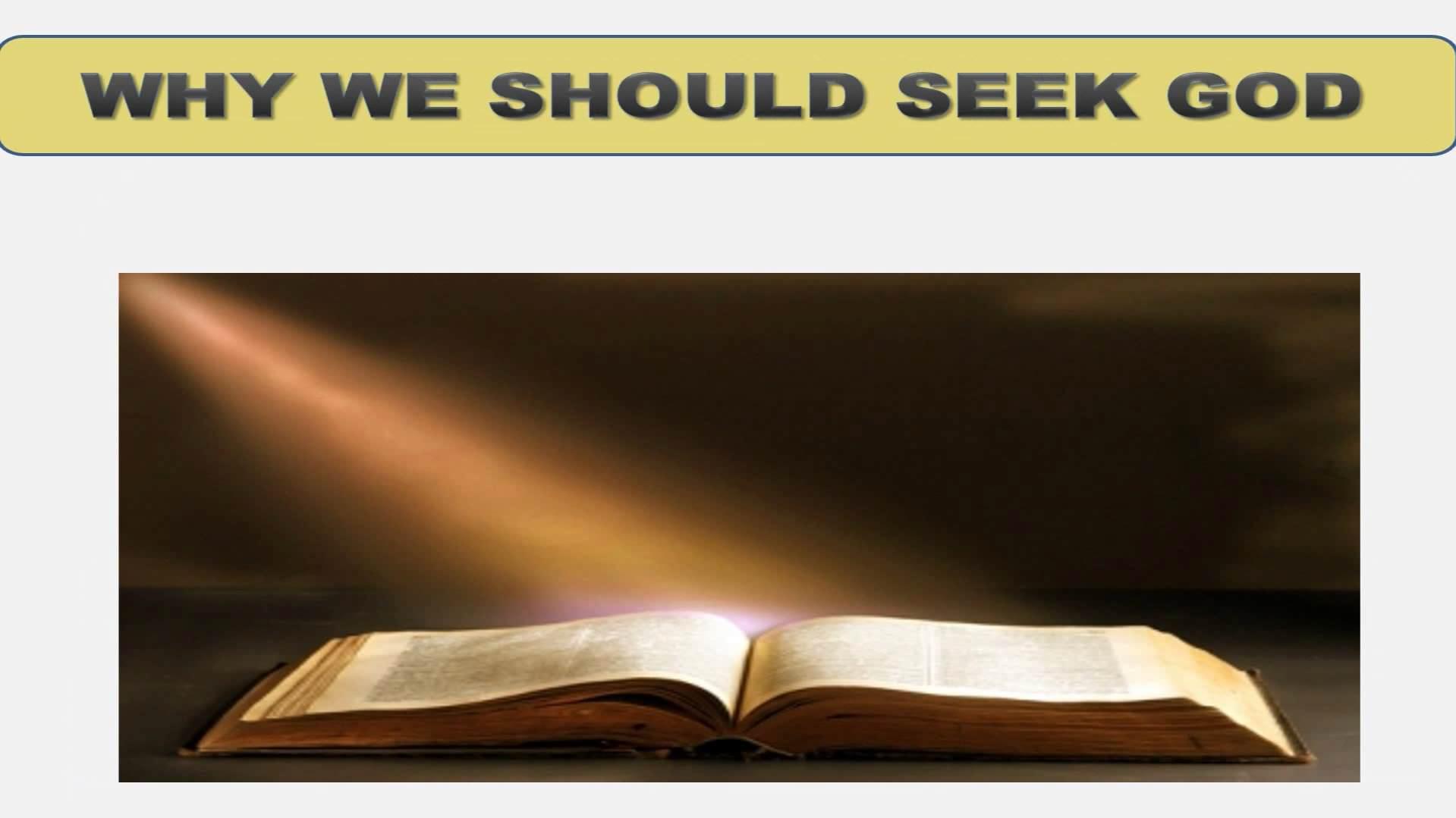 Seeking God (Lesson 2:  Why We Should Seek God)