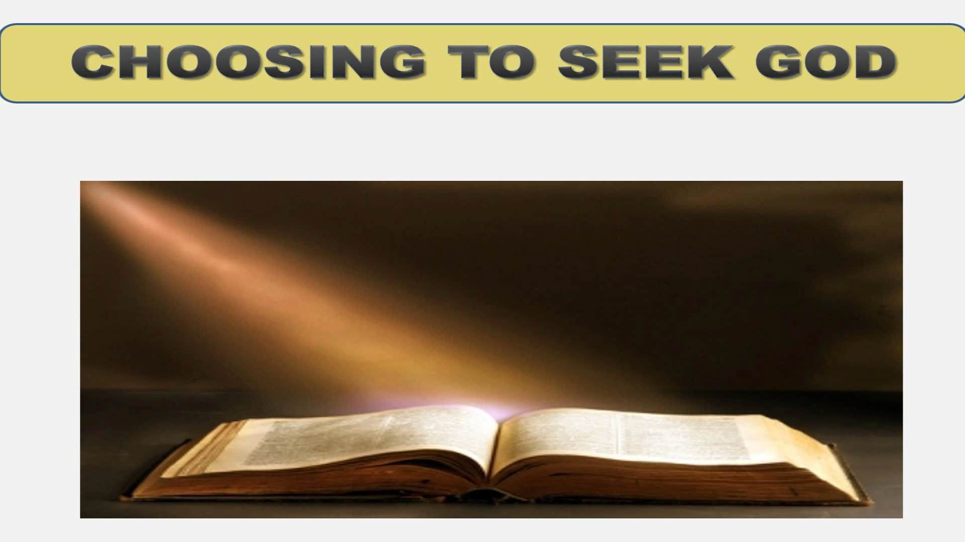 Seeking God (Lesson 8:  Choosing To Seek God)