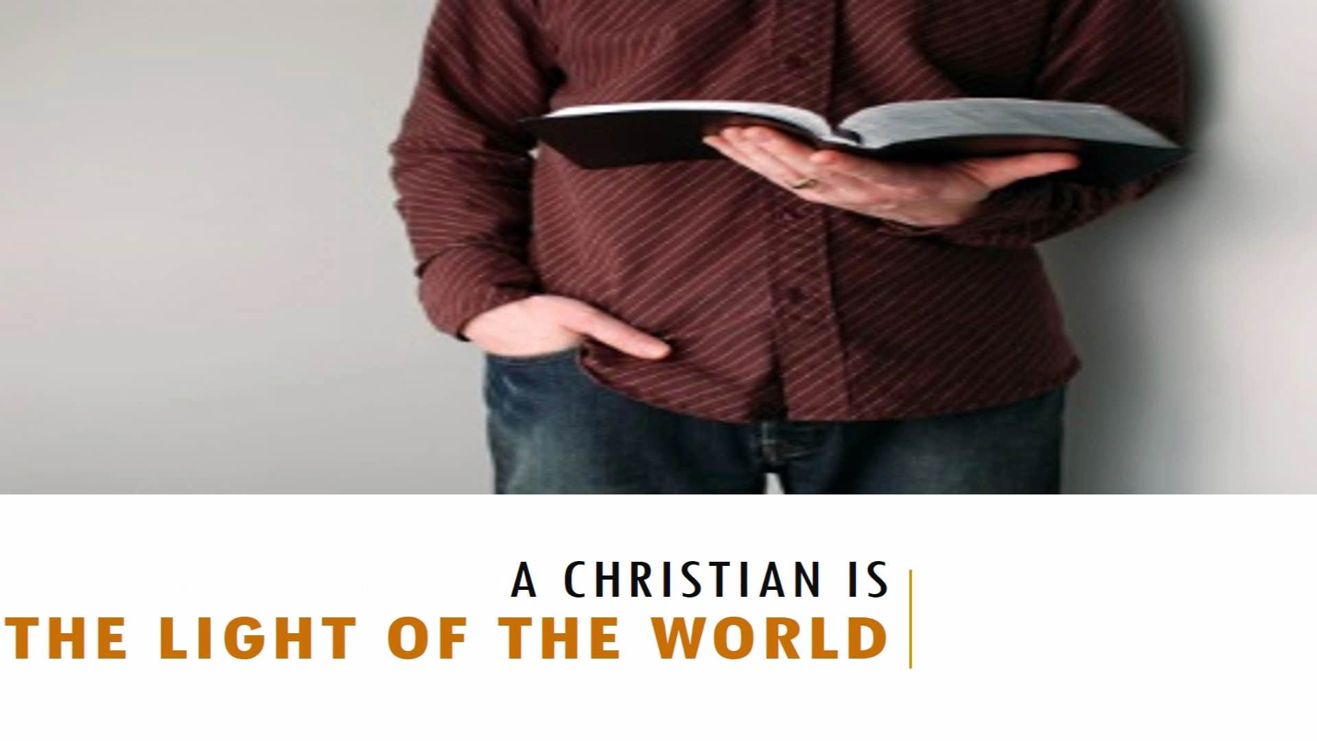 A Christian Is The Light Of The World