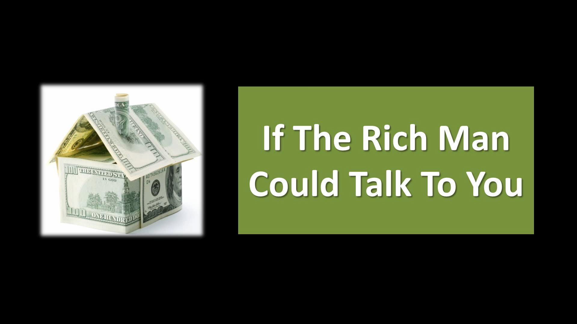 If The Rich Man Could Talk To You