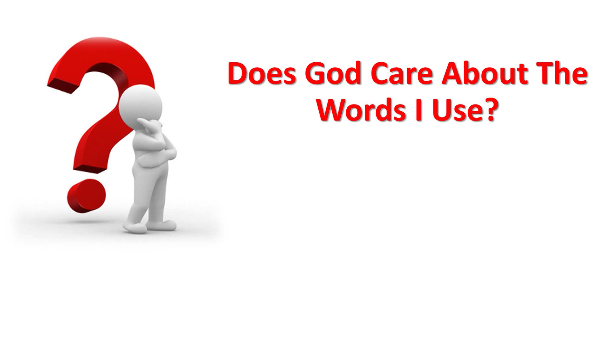 Does God Care About The Words I Use?