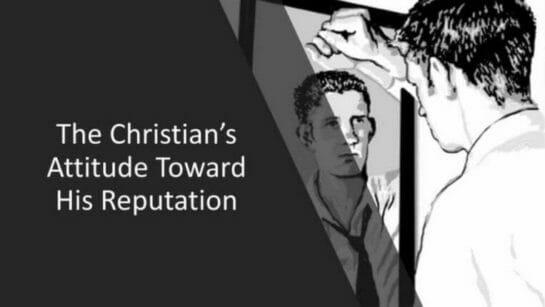 The Christian's Attitude Toward His Reputation