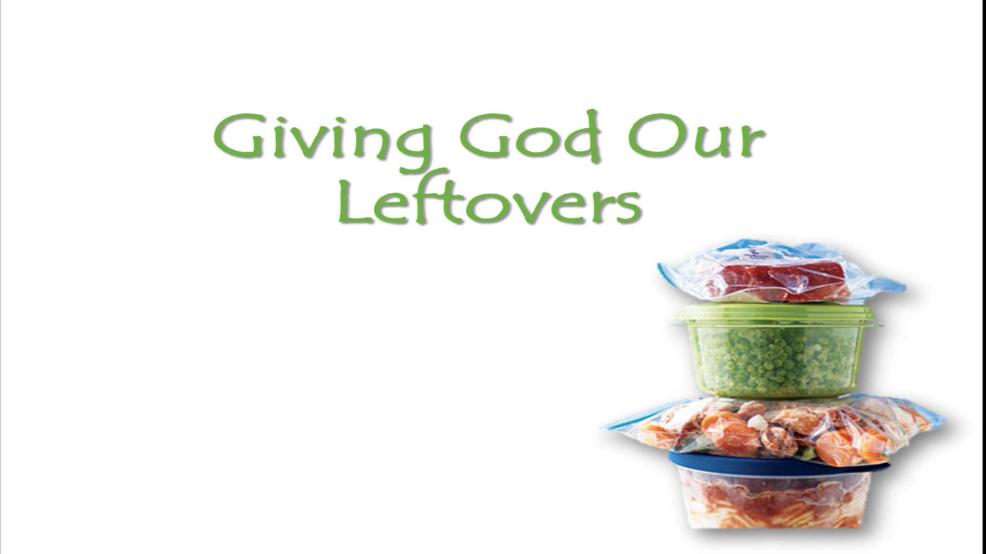Giving God Your Leftovers