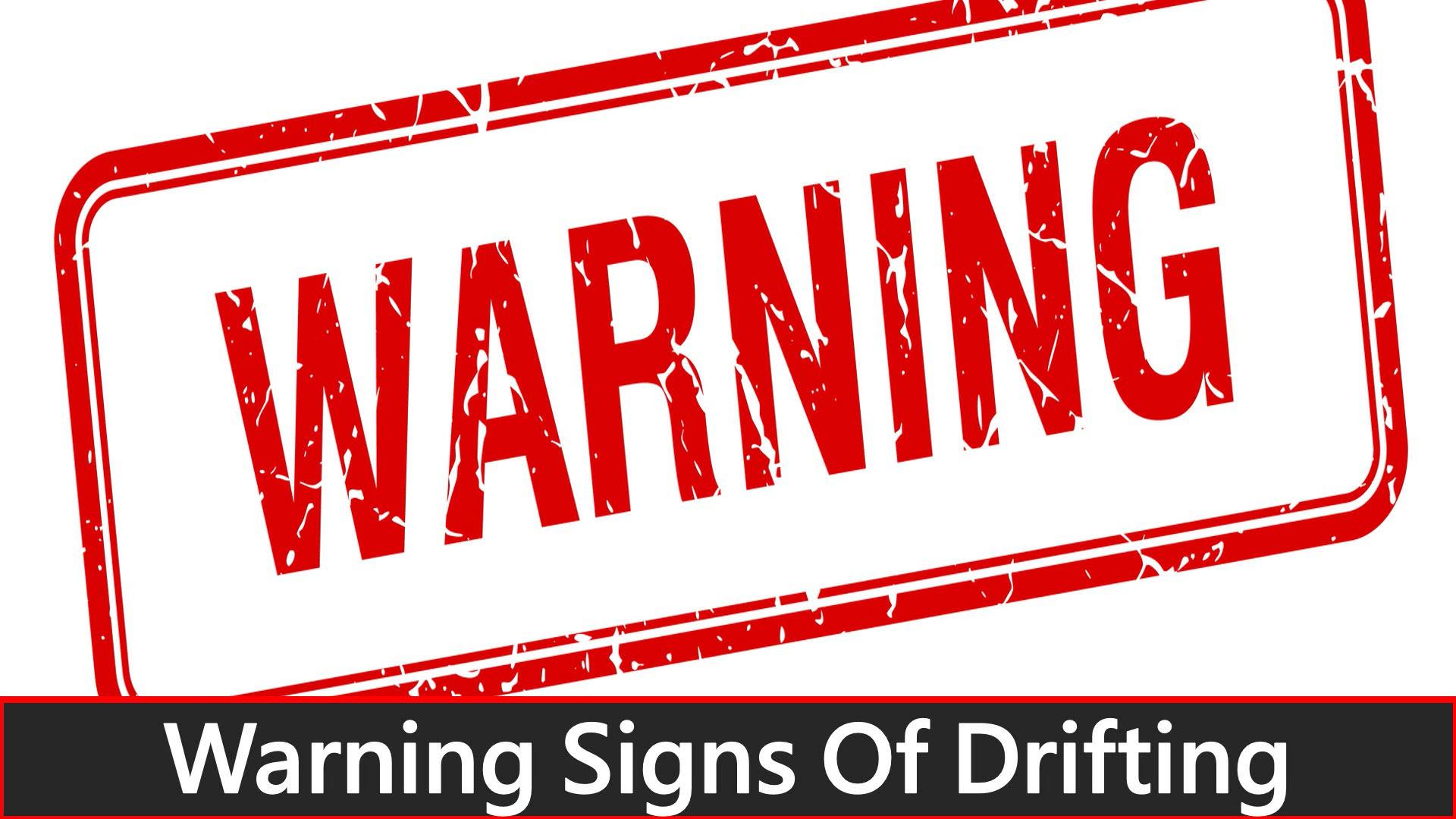 Warning Signs Of Drifting