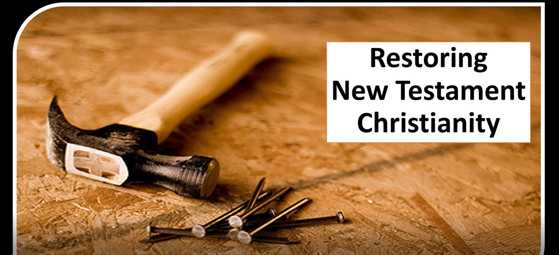 Restoring New Testament Christianity