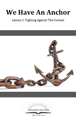 We Have An Anchor (Lesson 2: Fighting Against The Current)