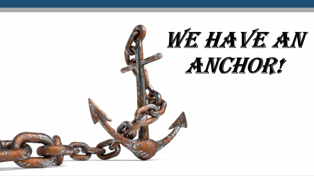 We Have An Anchor! Series